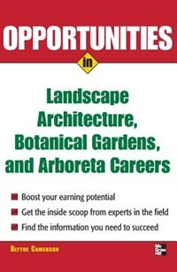 Book Opportunities in Landscape Architecture, botanical Gardens and  Arboreta Careers by Blythe Camenson