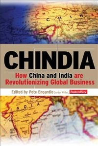 Book Chindia: How China and India Are Revolutionizing Global Business: How China and India Are… by Peter Edited by Engardio