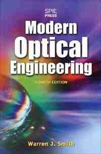 Modern Optical Engineering, 4th Ed. by Warren J. Smith