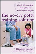 The No-Cry Potty Training Solution: Gentle Ways to Help Your Child Say Good-Bye to Diapers: Gentle…