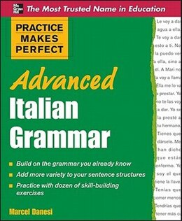 Book Practice Makes Perfect Advanced Italian Grammar: Advanced Italian Grammar by Marcel Danesi