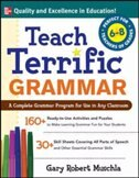Book Teach Terrific Grammar, Grades 6-8: A Complete Grammar Program For Use In Any Classroom by Gary Muschla