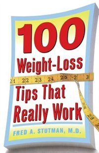 Book 100 Weight-Loss Tips that Really Work by Fred Stutman