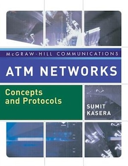Book ATM Networks: Concepts and Protocols by Sumit Kasera