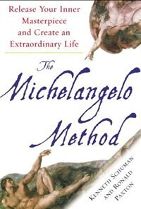 Book The Michelangelo Method: Release Your Inner Masterpiece and Create an Extraordinary Life by Kenneth Schuman
