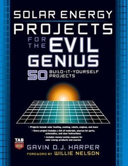 Book Solar Energy Projects for the Evil Genius by Gavin Harper