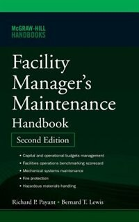 Facility Manager's Maintenance Handbook by Bernard T. Lewis