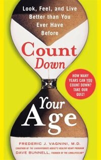 Book Count Down Your Age: Look, Feel, And Live Better Than You Ever Have Before by Frederic Vagnini