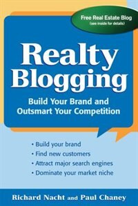 Book Realty Blogging: Build Your Brand and Out-Smart Your Competition by Richard Nacht