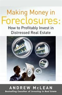 Book Making Money in Foreclosures: How to Invest Profitably in Distressed Real Estate: How to Invest… by Andrew McLean