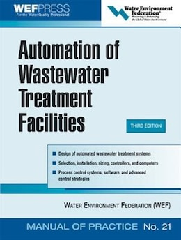 Book Automation of Wastewater Treatment Facilities - MOP 21 by Water Environment Federation