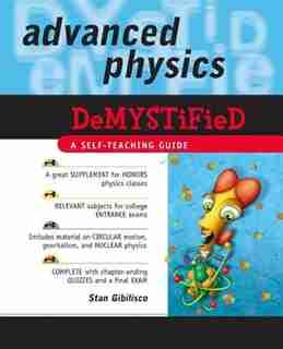 Advanced Physics Demystified by Stan Gibilisco