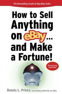 Book How to Sell Anything on eBay... And Make a Fortune by Dennis L. Prince