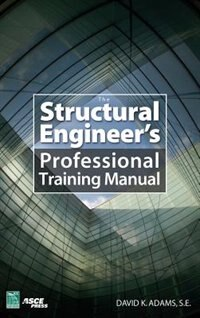 Book The Structural Engineer's Professional Training Manual by Dave K. Adams