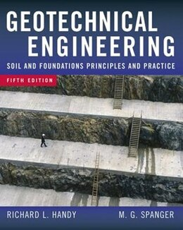 Book Geotechnical Engineering: Soil and Foundation Principles and Practice, 5th Ed. by Richard Handy