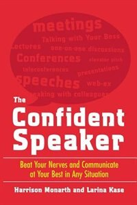 Book The Confident Speaker: Beat Your Nerves and Communicate at Your Best in Any Situation: Beat Your… by Harrison Monarth