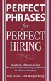 Perfect Phrases for Perfect Hiring: Hundreds of Ready-to-Use Phrases for Interviewing and Hiring the Best Employees Every Time: Hundreds of Ready-to-U by Lori Davila