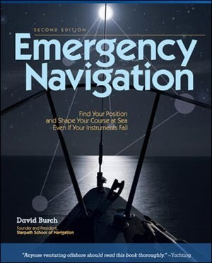 Emergency Navigation, 2nd Edition: Improvised and No-Instrument Methods for the Prudent Mariner by David Burch