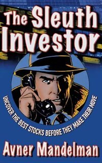 Book The Sleuth Investor: Uncover the Best Stocks Before They make Their Move by Avner Mandelman