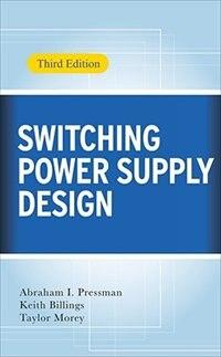 Switching Power Supply Design, 3rd Ed. by Abraham I. Pressman