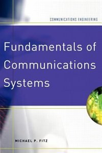 Fundamentals of Communications Systems by Michael P. Fitz