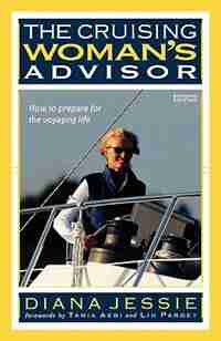 The Cruising Woman's Advisor, Second Edition by Diana Jessie