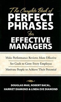 Book The Complete Book of Perfect Phrases Book for Effective Managers by Douglas Max