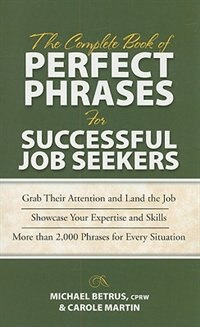 Book The Complete Book of Perfect Phrases for Successful Job Seekers by Michael Betrus