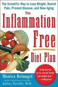 The Inflammation-Free Diet Plan: The scientific way to lose weight, banish pain, prevent disease…