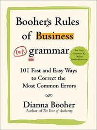 Book Booher's Rules of Business Grammar: 101 Fast and Easy Ways to Correct the Most Common Errors: 101… by Dianna Booher