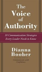 The Voice of Authority: 10 Communication Strategies Every Leader Needs to Know: 10 Communication…