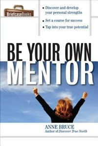 Book Be Your Own Mentor by Anne Bruce
