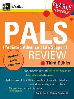 Book PALS (Pediatric Advanced Life Support) Review: Pearls of Wisdom, Third Edition: Pearls of Wisdom… by Guy Haskell