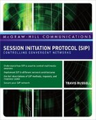 Session Initiation Protocol (SIP): Controlling Convergent Networks: Controlling Convergent Networks