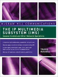 The IP Multimedia Subsystem (IMS): Session Control and Other Network Operations: Session Control…