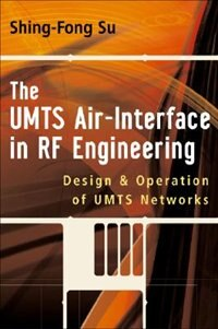 Book The UMTS Air-Interface in RF Engineering: Design and Operation of UMTS Networks by Shing-Fong Su