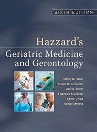 Book Hazzard's Geriatric Medicine and Gerontology, Sixth Edition: Sixth Edition by Jeffrey B. Halter