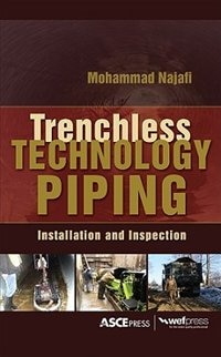 Book TRENCHLESS TECHNOLOGY PIPING: INSTALLATION AND INSPECTION: INSTALLATION AND INSPECTION by Mohammad Najafi