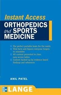 Book LANGE Instant Access Orthopedics and Sports Medicine: Orthopedics and Sports Medicine by Anil Patel