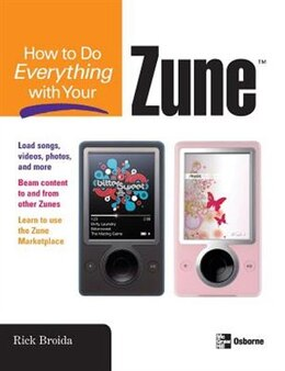 Book How to Do Everything with Your Zune by Rick Broida