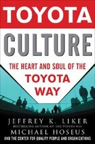 Toyota Culture: The Heart and Soul of the Toyota Way: The Heart and Soul of the Toyota Way