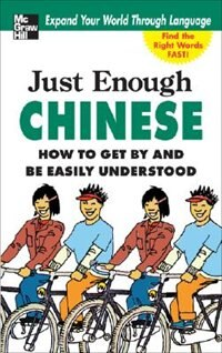 Book Just Enough Chinese, 2nd. Ed.: How To Get By and Be Easily Understood by D.L. Ellis