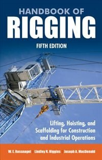 Handbook of Rigging: For Construction and Industrial Operations by Joseph A. MacDonald