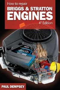 Book How to Repair Briggs and Stratton Engines, 4th Ed. by Paul Dempsey