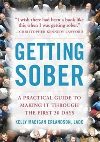 Book Getting Sober: A Practical Guide to Making It Through the First 30 Days by Kelly Madigan Erlandson
