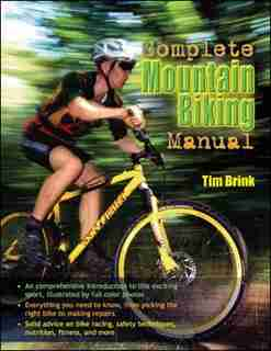 The Complete Mountain Biking Manual by Tim Brink
