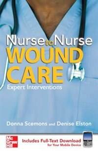 Book Nurse to Nurse Wound Care: Wound Care by Donna Scemons