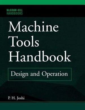 Machine Tools Handbook by Prakash Hiralal Joshi