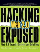 Hacking Exposed Web 2.0: Web 2.0 Security Secrets and Solutions: Web 2.0 Security Secrets and…