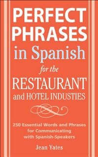 Book Perfect Phrases In Spanish For The Hotel and Restaurant Industries: 500 + Essential Words and… by Jean Yates